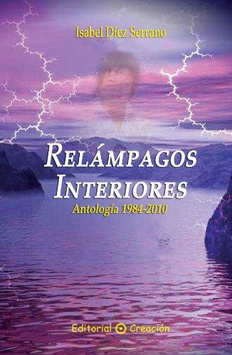 Relámpagos Interiores (Narrativa Espiritual) por Isabel Díez Serrano