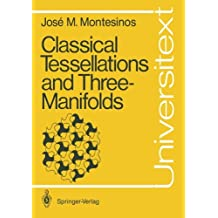 Classical Tessellations and Three-Manifolds (Universitext)