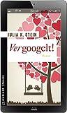 Vergoogelt!: Roman (Frauenromane im GMEINER-Verlag)