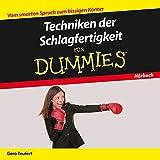 Techniken der Schlagfertigkeit für Dummies Das Hörbuch