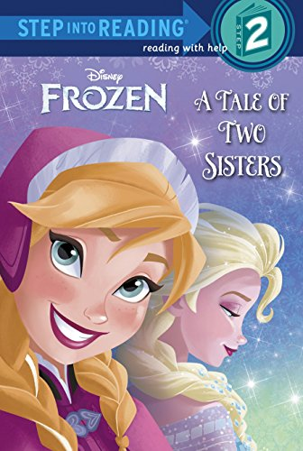 Frozen: A Tale of Two Sisters (Disney Frozen: Step Into Reading, Reading with Help: Step 2)