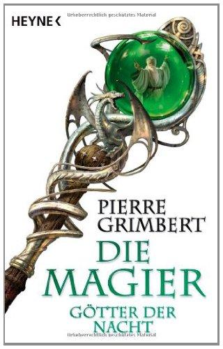 Götter der Nacht: Die Magier 3 - Roman (Die Magier-Serie) -