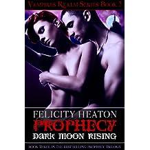 Prophecy: Dark Moon Rising (Vampires Realm Romance Series Book 3) (English Edition)
