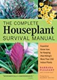 The Complete Houseplant Survival Manual by Pleasant. Barbara ( 2005 ) Paperback