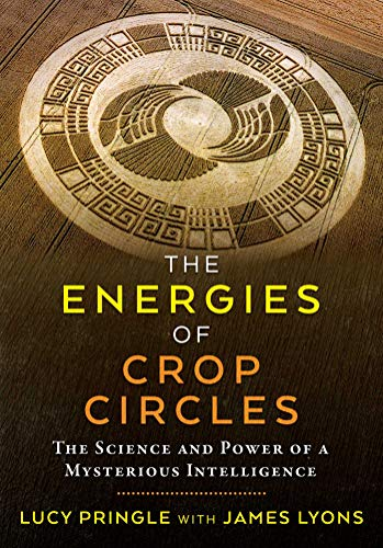 The Energies of Crop Circles: The Science and Power of a ...