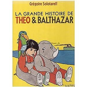 """Afficher """"La Grande histoire de Théo & Balthazar"""""""