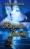 Reizende Isabelle: Erotischer Liebesroman