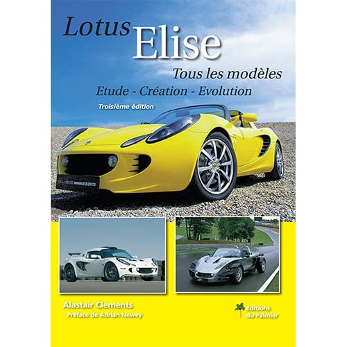 Lotus Elise - Tous les Modeles (Troisieme Édition)