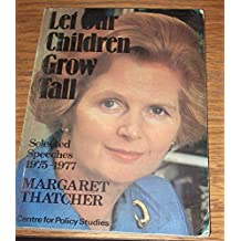 Let Our Children Grow Tall: Selected Speeches, 1975-77