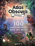 Atlas Obscura Kids Edition - Entdecke die 100 abenteuerlichsten Orte der Welt!: Besonderes Geschenkbuch für Mädchen und Jungs ab 8 Jahre