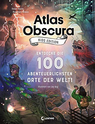 Atlas Obscura Kids Edition: Entdecke die 100 abenteuerlichsten Orte der Welt!