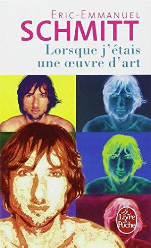 Lorsque j'ètais une oeuvre d'art (Le Livre de Poche) por Eric-Emmanuel Schmitt