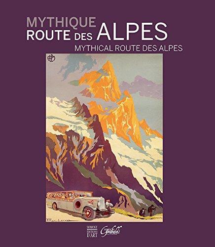 Mythique route des Alpes par Françoise Breuillaud-Sottas