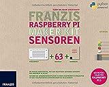 FRANZIS Raspberry Pi Maker Kit Sensoren: Ob analog oder digital, mit den richtigen Sensoren erkennt der Raspberry Pi alles. Nutzen Sie ... | Gültig für Rapsberry Pi 3