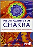 Scarica Libro Meditazione sui chakra Per ritrovare l energia la creativita la concentrazione (PDF,EPUB,MOBI) Online Italiano Gratis