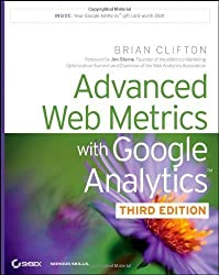 Advanced Web Metrics with Google Analytics 3rd edition by Clifton, Brian (2012) Taschenbuch