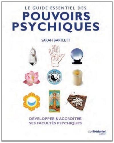 Le guide essentiel des pouvoirs psychiques par Sarah Bartlett