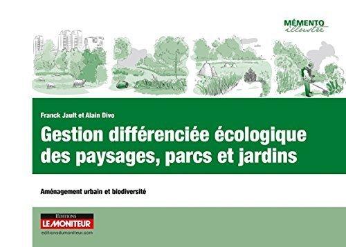 Gestion diffrencie cologique des paysages, parcs et jardins: Amnagement urbain et biodiversit de Franck Jault (15 avril 2015) Poche