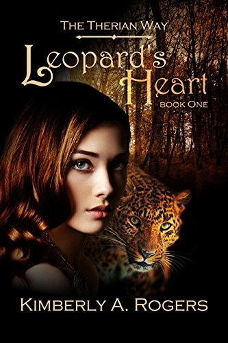 Leopard's Heart: Book One of The Therian Way (The Therian Way #1) (English Edition) (Rebel Leopard)