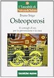 Osteoporosi. Dieci consigli d'oro per la prevenzione e la cura