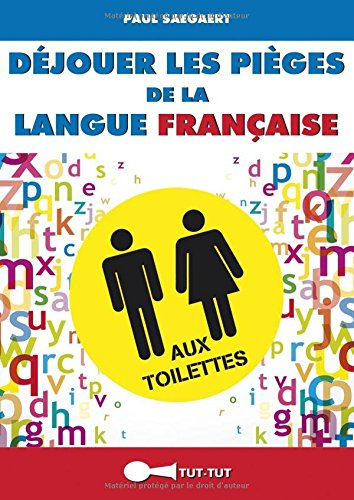 Déjouer les pièges de la langue française aux toilettes par Paul Saegaert