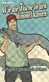 Wie die Fische in den Himmel kamen (Edition Berolina)