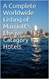A Complete Worldwide Listing of Marriott's Elusive Catagory 1 Hotels