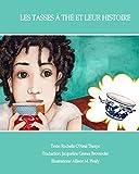 Les Tasses à  thé et leur histoire: The Tales of Teacups by Rochelle O'Neal Thorpe (français) (French Edition)