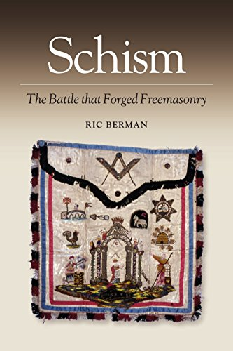 Schism: The Battle That Forged Freemasonry por Ric, MA Berman