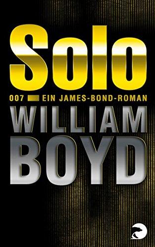 Buchseite und Rezensionen zu 'Solo: Ein James-Bond-Roman' von William Boyd
