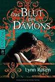 """Das Blut des Dämons (Die """"Dämon""""-Reihe, Band 3) von Lynn Raven"""