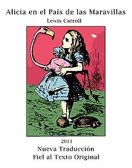 Alicia en el País de las Maravillas (Ilustrado) (Nueva Traducción Fiel al Texto Original con Notas) de [Carroll, Lewis]