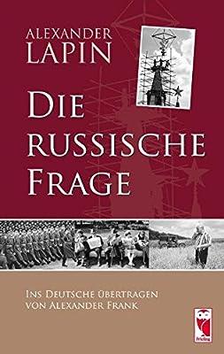 Die russische Frage: Ins Deutsche übertragen von Alexander Frank