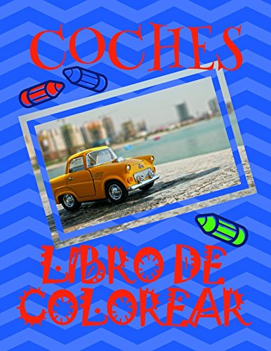 Libro de Colorear Coches ✎: Libro de Colorear Carros Colorear Infantil 3-8 Años! ✌ par Alexandr Martin