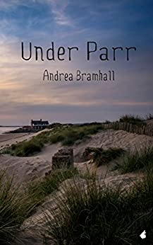 Under Parr (Norfolk Coast Investigation Story Book 2) by [Bramhall, Andrea]