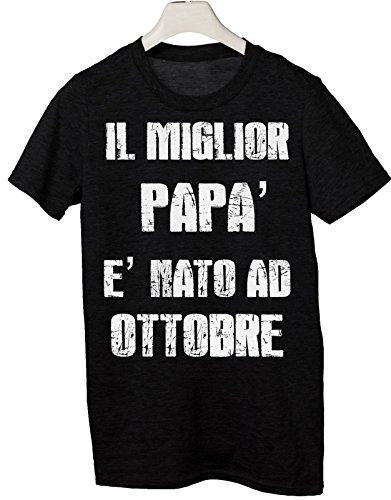 Tshirt compleanno Il miglior papà è nato ad Ottobre - idea regalo - eventi - Tutte le taglie Nero