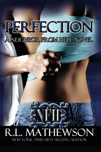 Perfection: A Neighbor from Hell