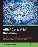 ARM (R) Cortex (R) M4 Cookbook