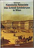 Österreich. Das Schloß Schönbrunn in Wien -