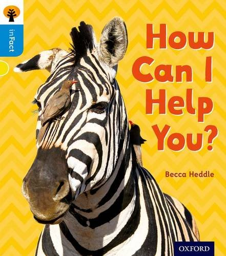 Oxford Reading Tree inFact: Oxford Level 3: How Can I Help You?