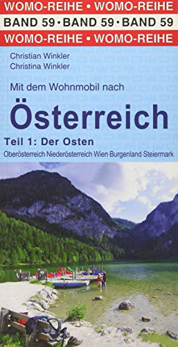 Mit dem Wohnmobil nach Österreich: Teil 1: Der Osten (Womo-Reihe)