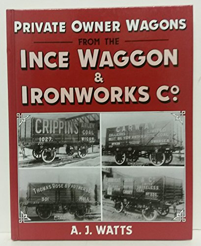 Private Owner Wagons for the Ince Waggon and Ironworks Company por Toby Watts