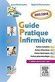 Guide pratique de l'infirmière 2015-2016 (French Edition)