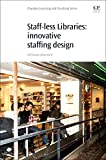 Staff-Less Libraries: Innovative Staff Design