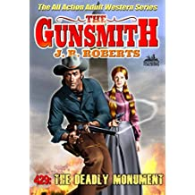 The Gunsmith 429: The Deadly Monument (A Gunsmith Western)