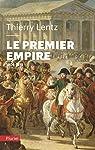 Le Premier Empire: 1804 - 1815 par Lentz