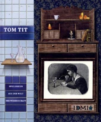 Preisvergleich Produktbild Tom Tit: Spielereien aus der Welt der Wissenschaft