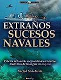 Extraños sucesos navales (Historia Incognita)
