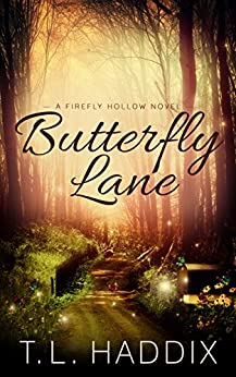 Butterfly Lane (Firefly Hollow series Book 2) by [Haddix, T. L.]