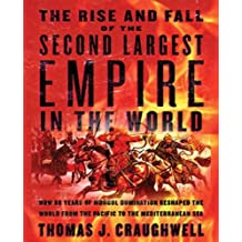 The Rise and Fall of the Second Largest Empire in the World: How 88 Years of Mongol Domination RE-Shaped the World from the Pacific to the Mediterranean Sea